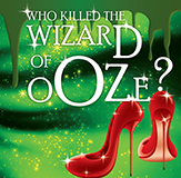 Who killed the Wizard of Ooze